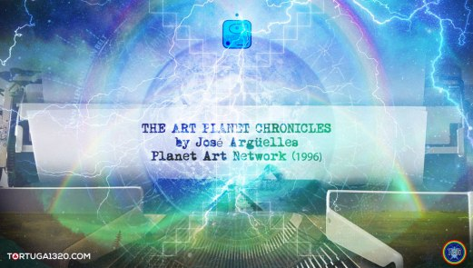 art-planet-chronicles-jose-arguelles-afterword