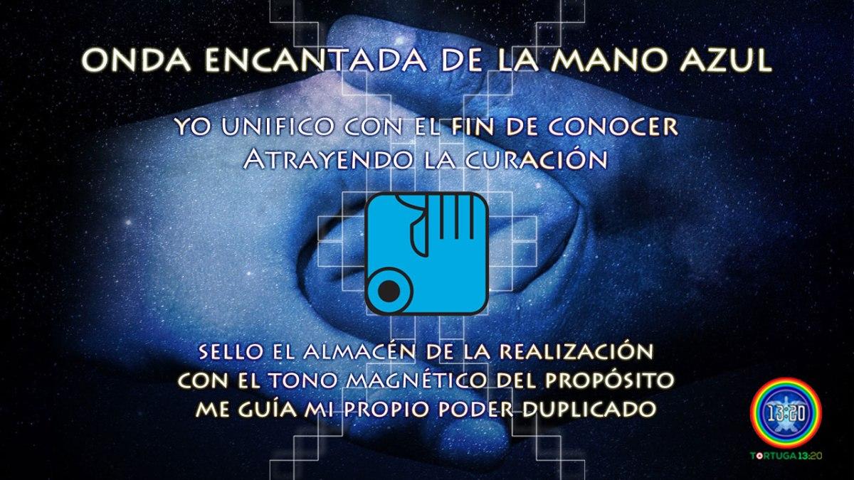 Dreamspell ~ Onda Encantada 3 de la Mano Azul ~ Poder de la Realización