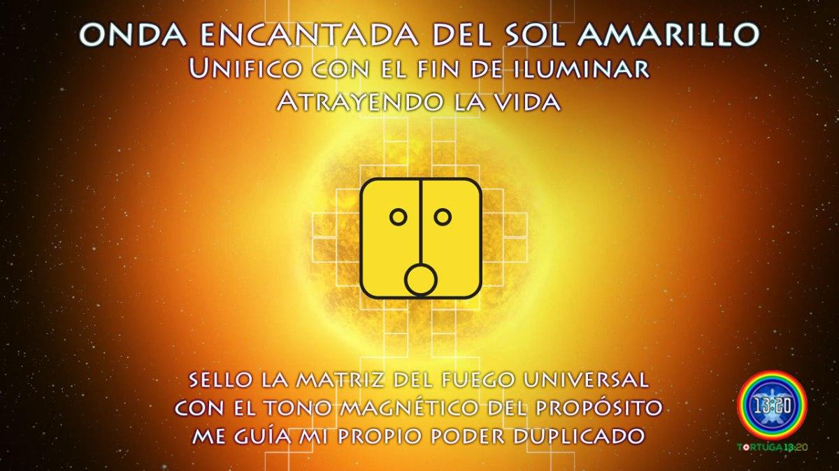 Dreamspell ~ Onda Encantada 4 del Sol Amarillo ~ Poder del Fuego Universal
